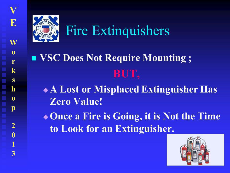 Fire Extinquishers BUT, VSC Does Not Require Mounting ;