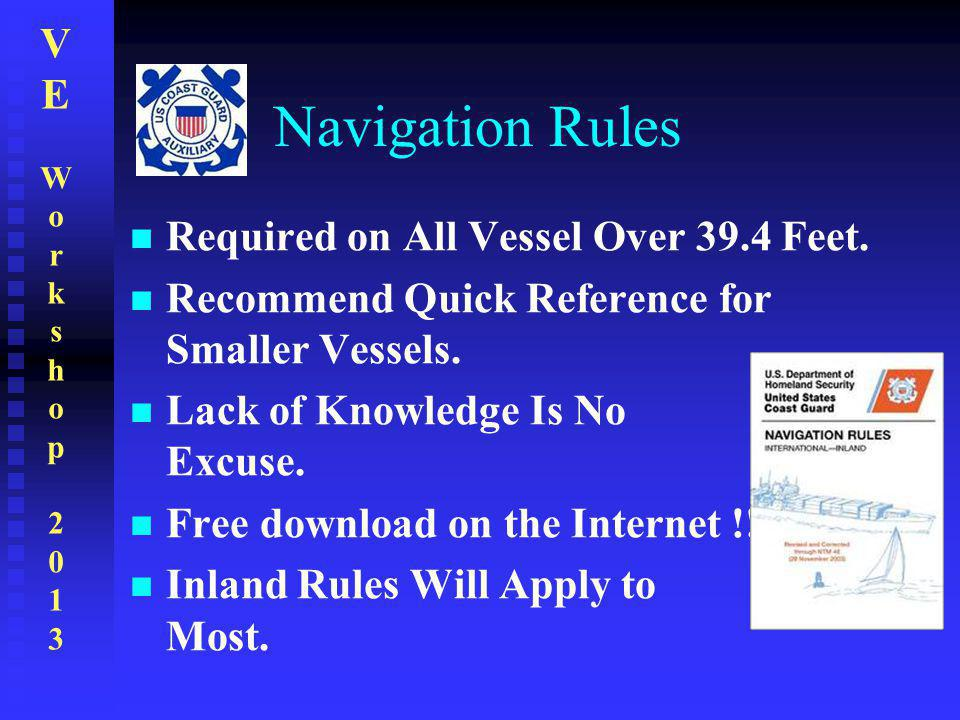 Navigation Rules Required on All Vessel Over 39.4 Feet.