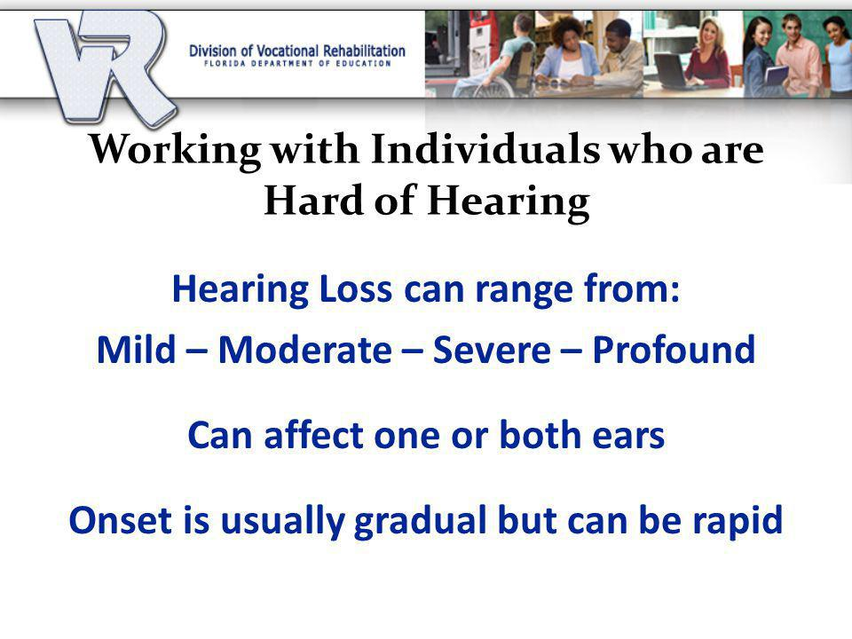 Working with Individuals who are Hard of Hearing