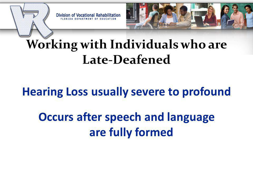 Working with Individuals who are Late-Deafened