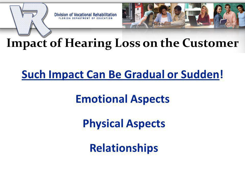 Impact of Hearing Loss on the Customer