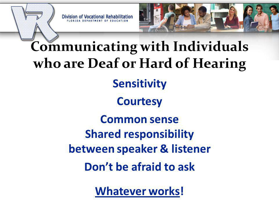 Communicating with Individuals who are Deaf or Hard of Hearing