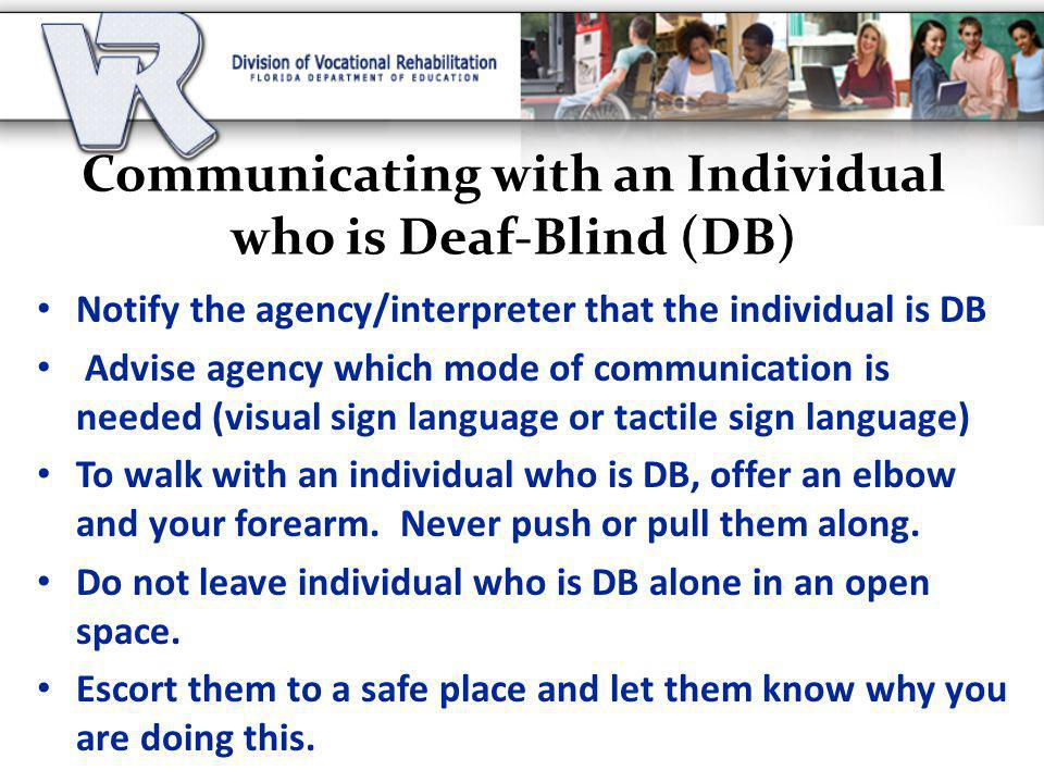 Communicating with an Individual who is Deaf-Blind (DB)