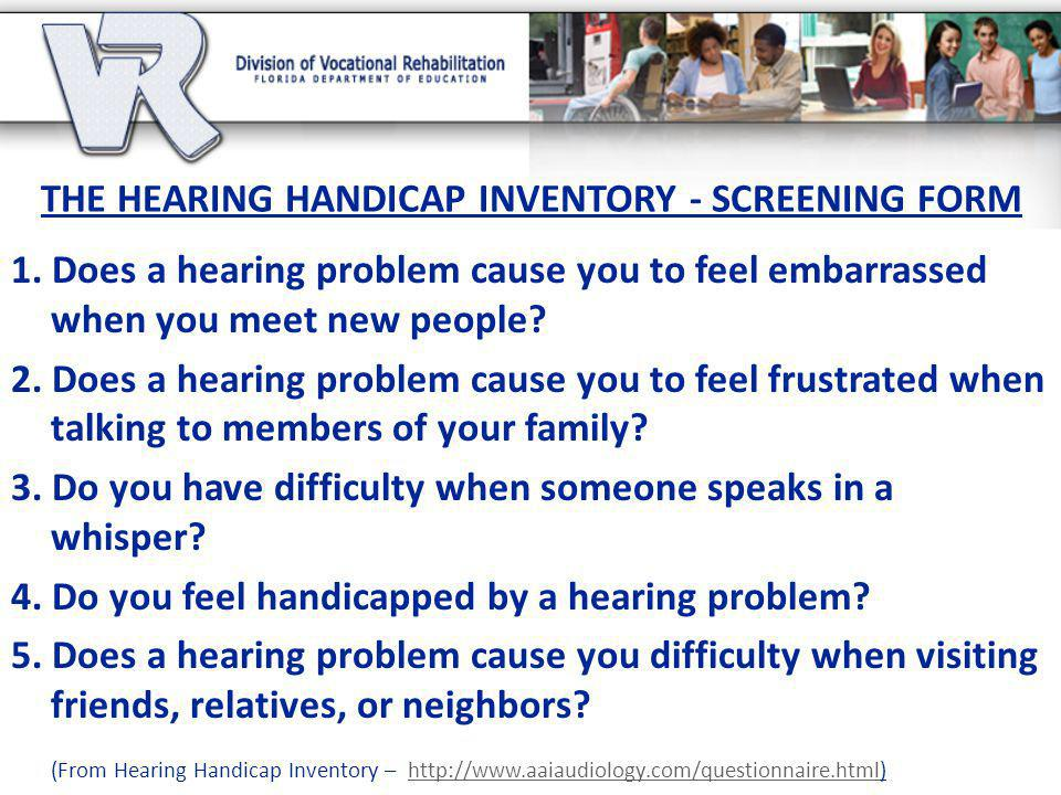 THE HEARING HANDICAP INVENTORY - SCREENING FORM