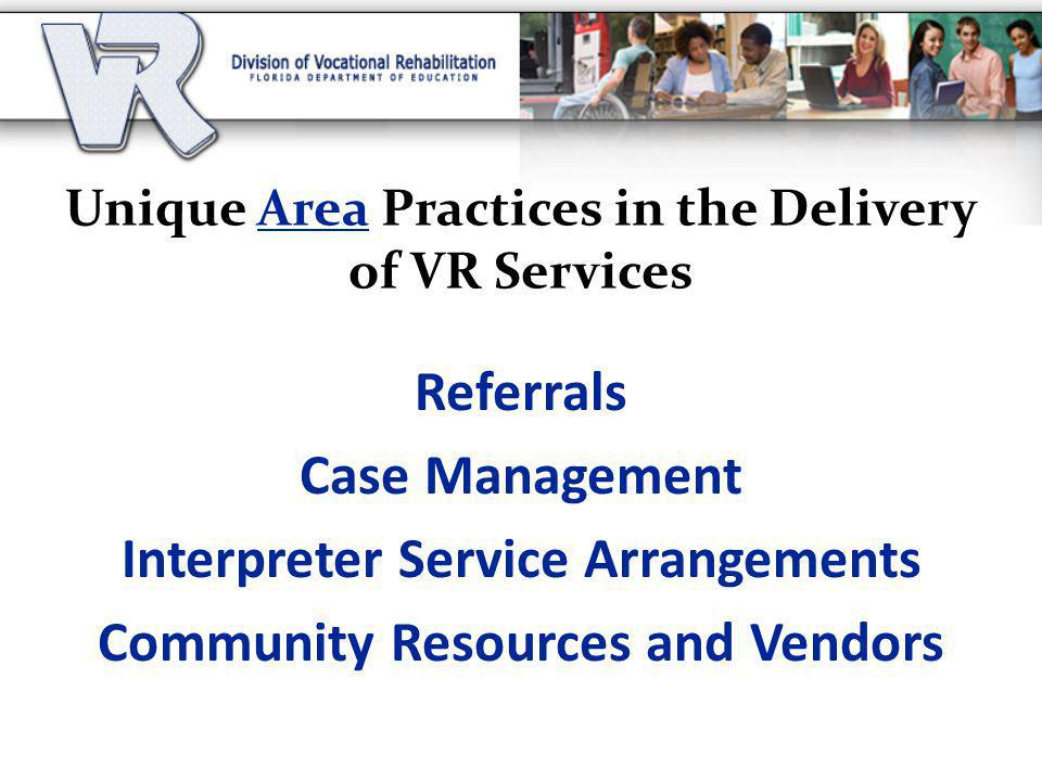Unique Area Practices in the Delivery of VR Services