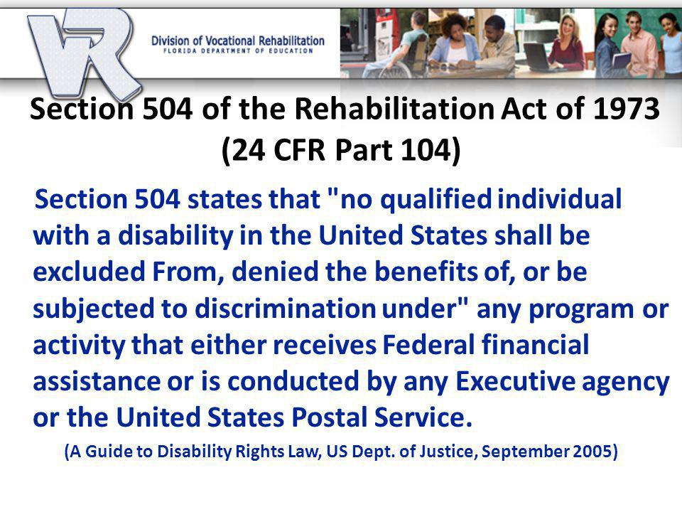 Section 504 of the Rehabilitation Act of 1973 (24 CFR Part 104)