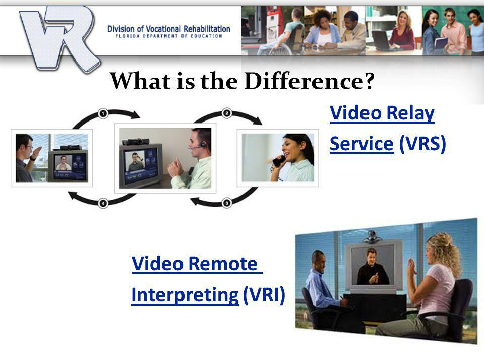 What is the Difference Video Relay Service (VRS) Video Remote Interpreting (VRI)
