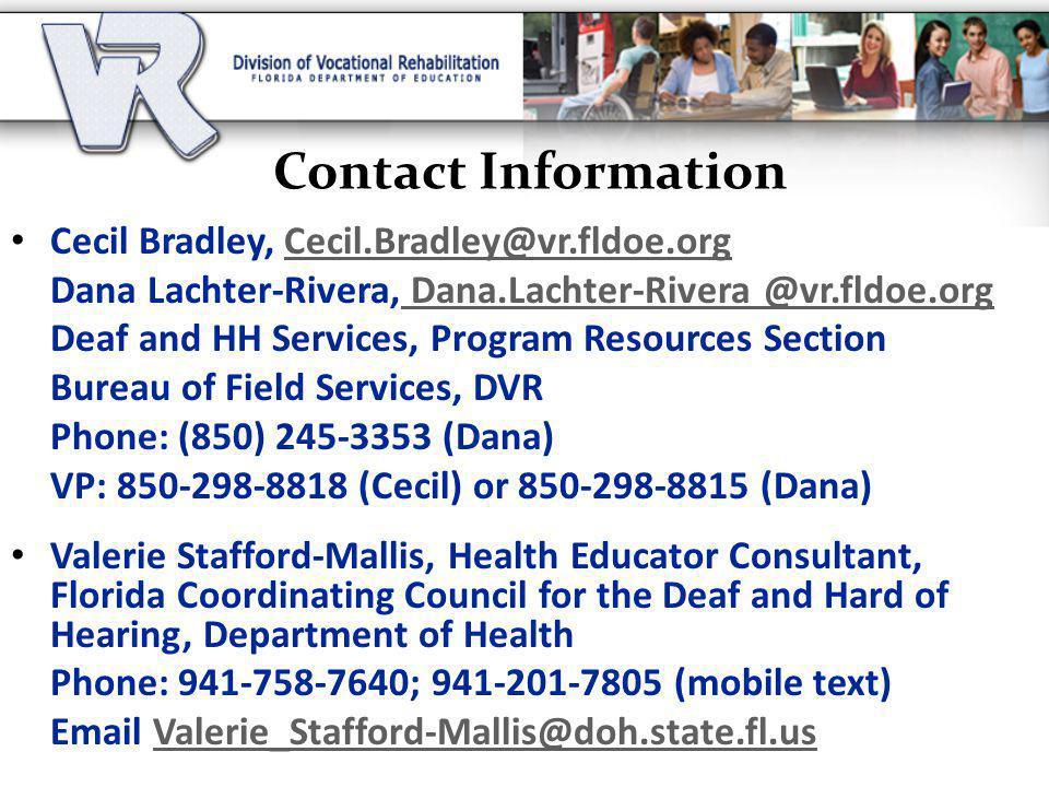 Contact Information Cecil Bradley, Cecil.Bradley@vr.fldoe.org. Dana Lachter-Rivera, Dana.Lachter-Rivera @vr.fldoe.org.