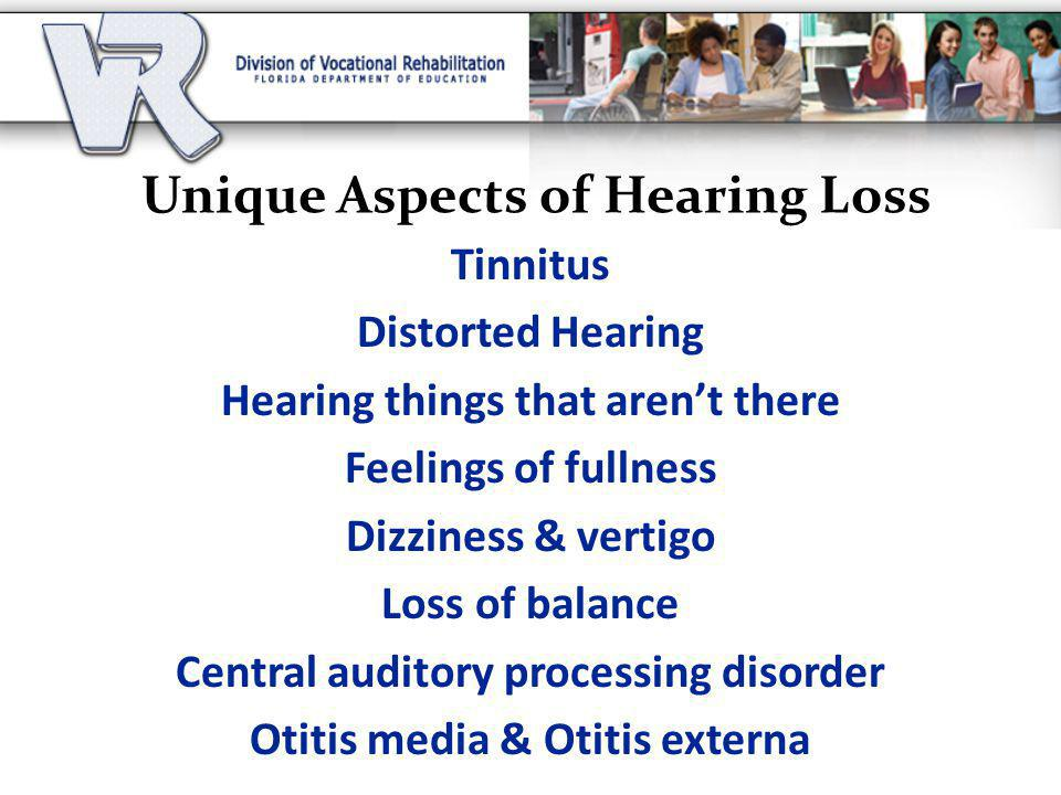 Unique Aspects of Hearing Loss