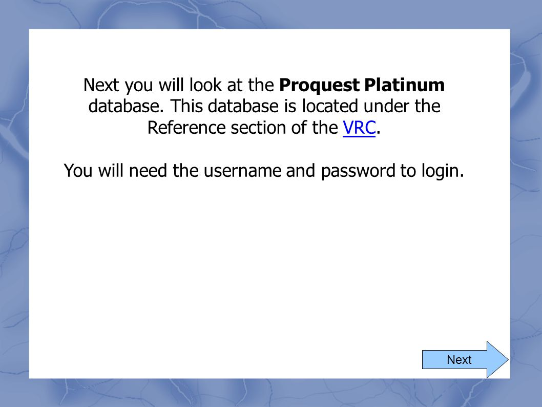 You will need the username and password to login.