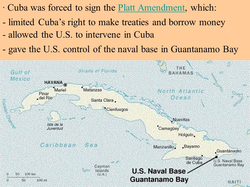 · Cuba was forced to sign the Platt Amendment, which: