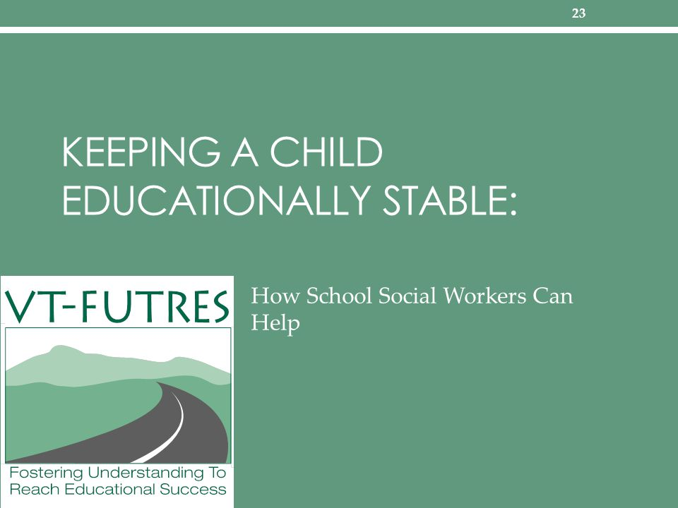 KEEPING A CHILD EDUCATIONALLY STABLE: