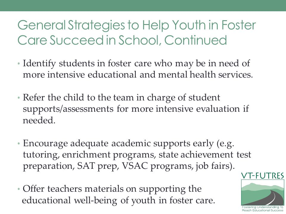 General Strategies to Help Youth in Foster Care Succeed in School, Continued
