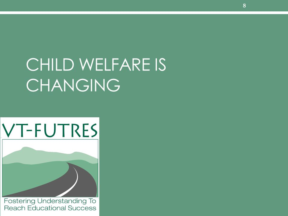 CHILD WELFARE IS CHANGING