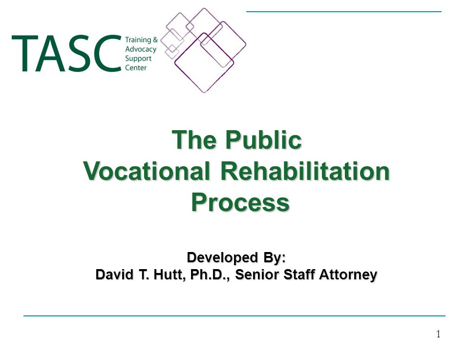 Vocational Rehabilitation David T. Hutt, Ph.D., Senior Staff Attorney