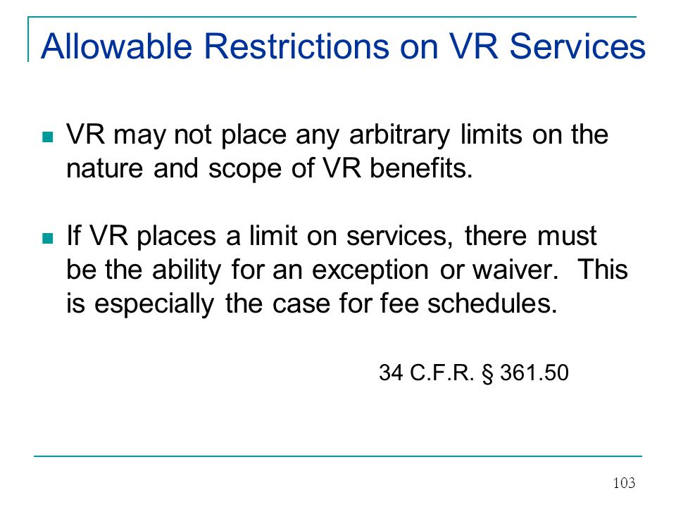 Allowable Restrictions on VR Services