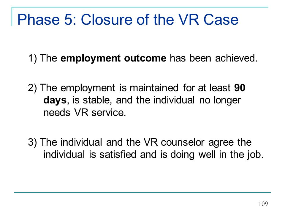 Phase 5: Closure of the VR Case