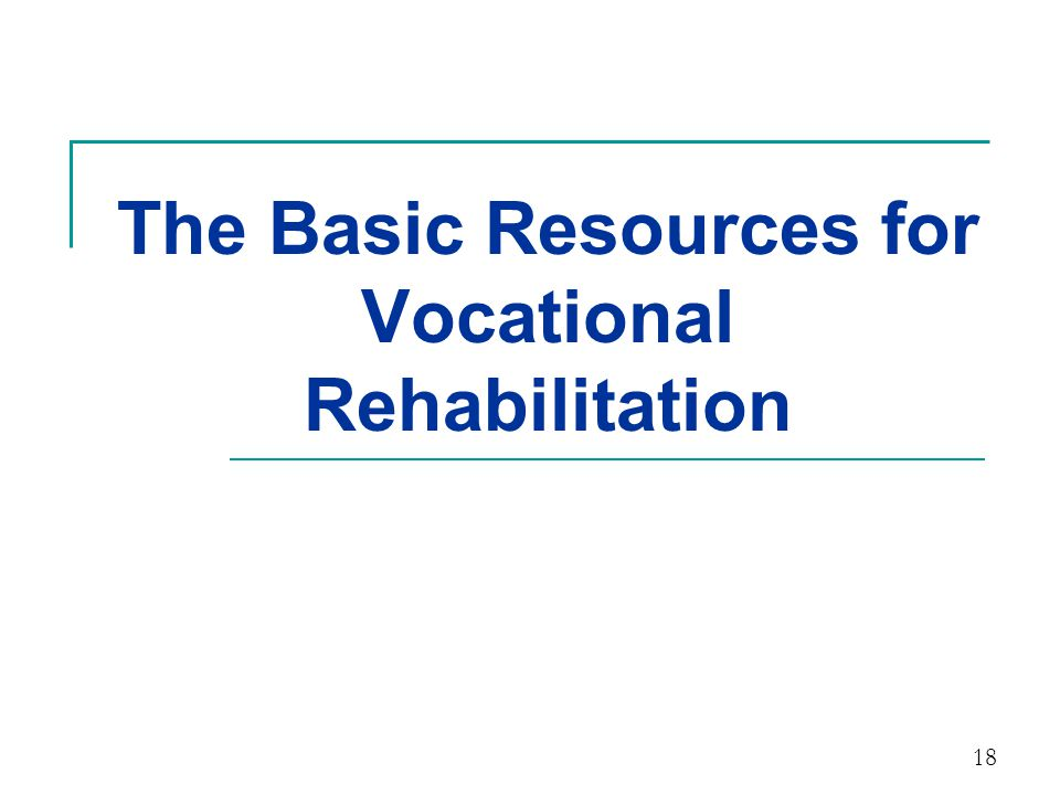 The Basic Resources for Vocational Rehabilitation