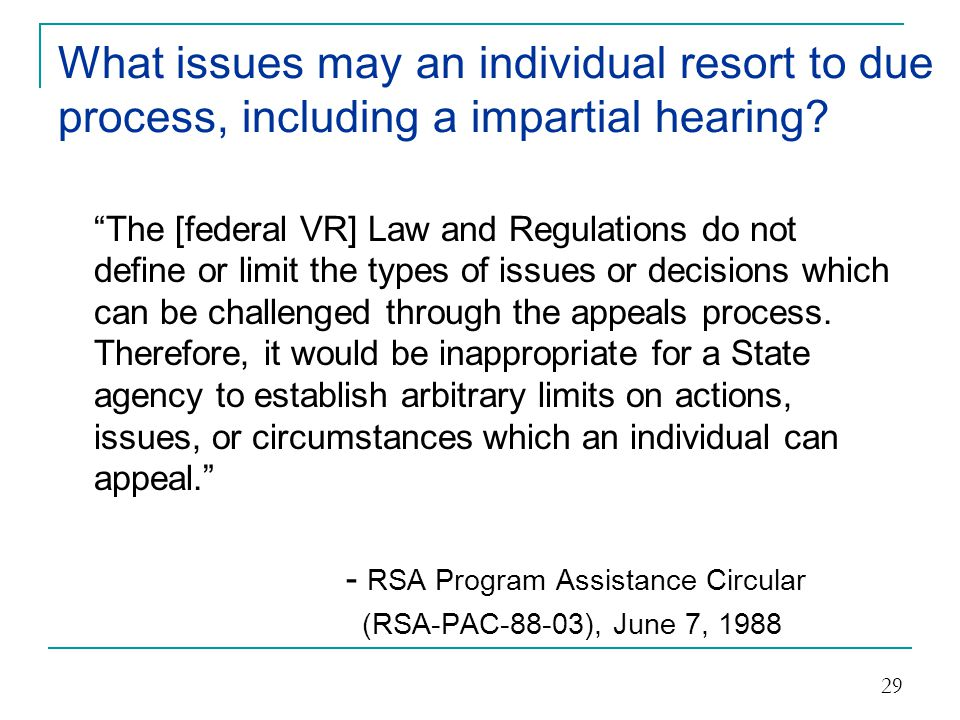 What issues may an individual resort to due process, including a impartial hearing