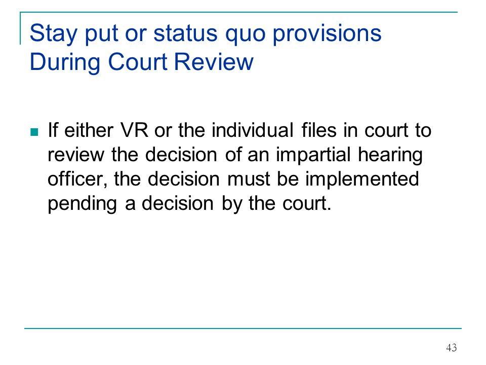 Stay put or status quo provisions During Court Review