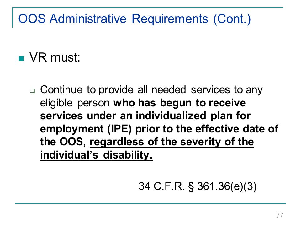 OOS Administrative Requirements (Cont.)