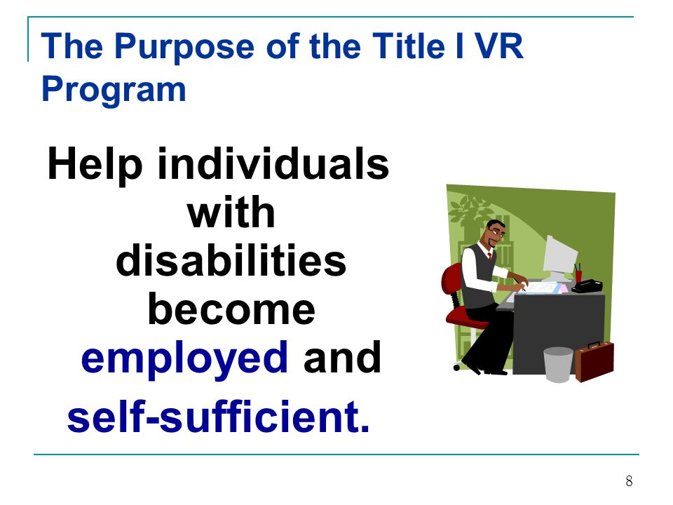 The Purpose of the Title I VR Program