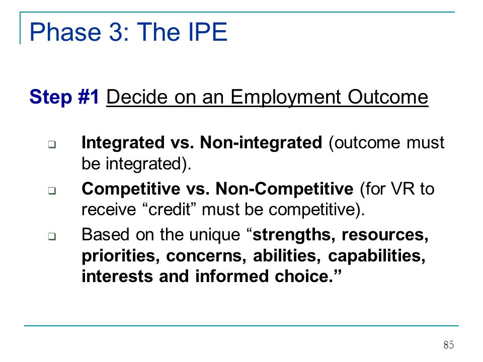Phase 3: The IPE Step #1 Decide on an Employment Outcome