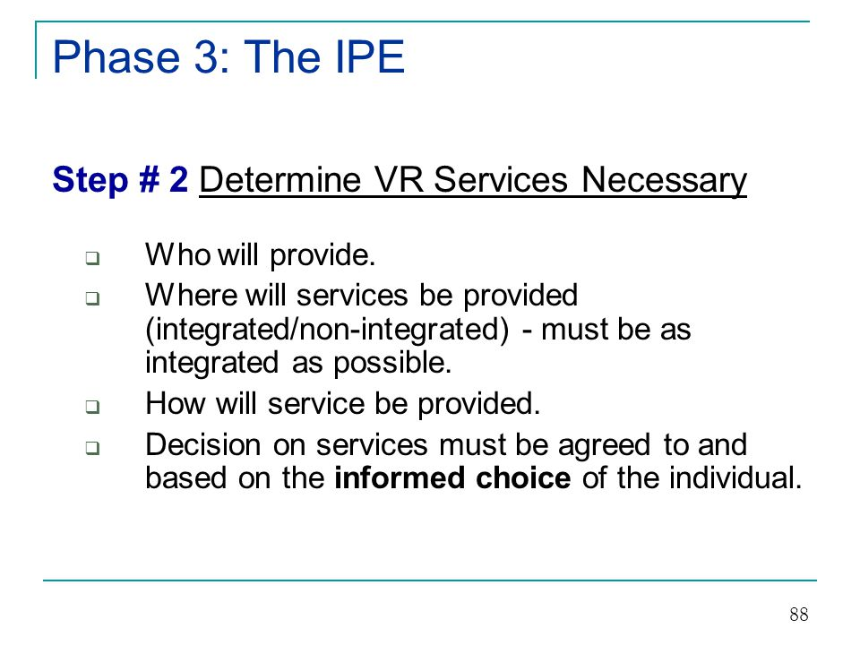 Phase 3: The IPE Step # 2 Determine VR Services Necessary