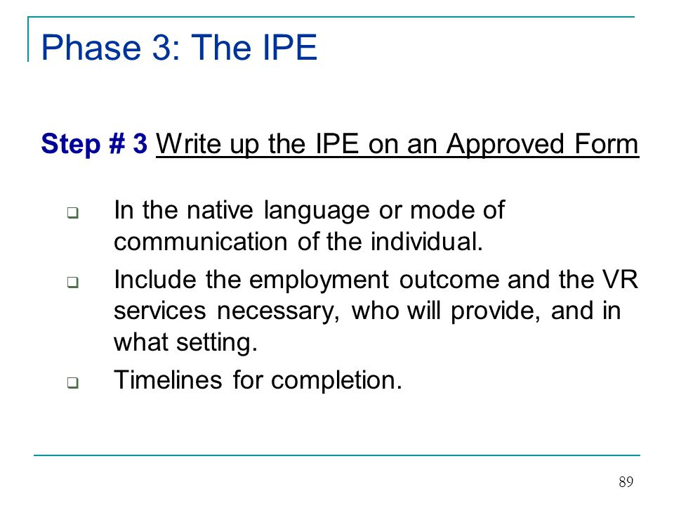 Phase 3: The IPE Step # 3 Write up the IPE on an Approved Form