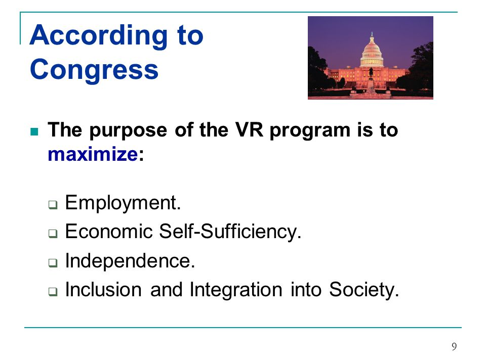 According to Congress The purpose of the VR program is to maximize: