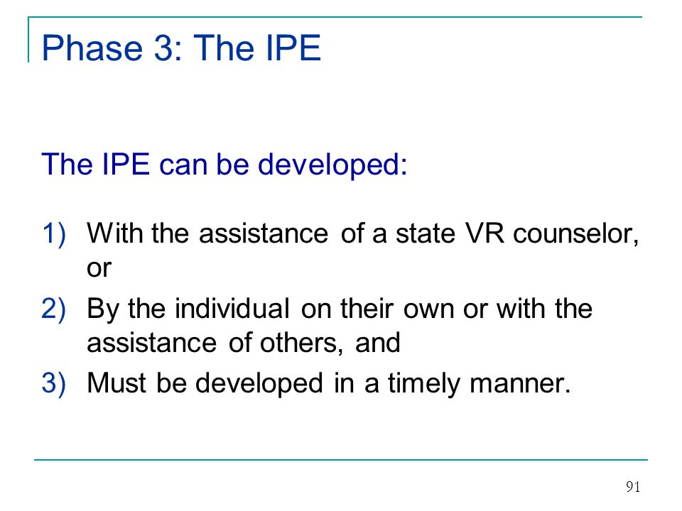 Phase 3: The IPE The IPE can be developed: