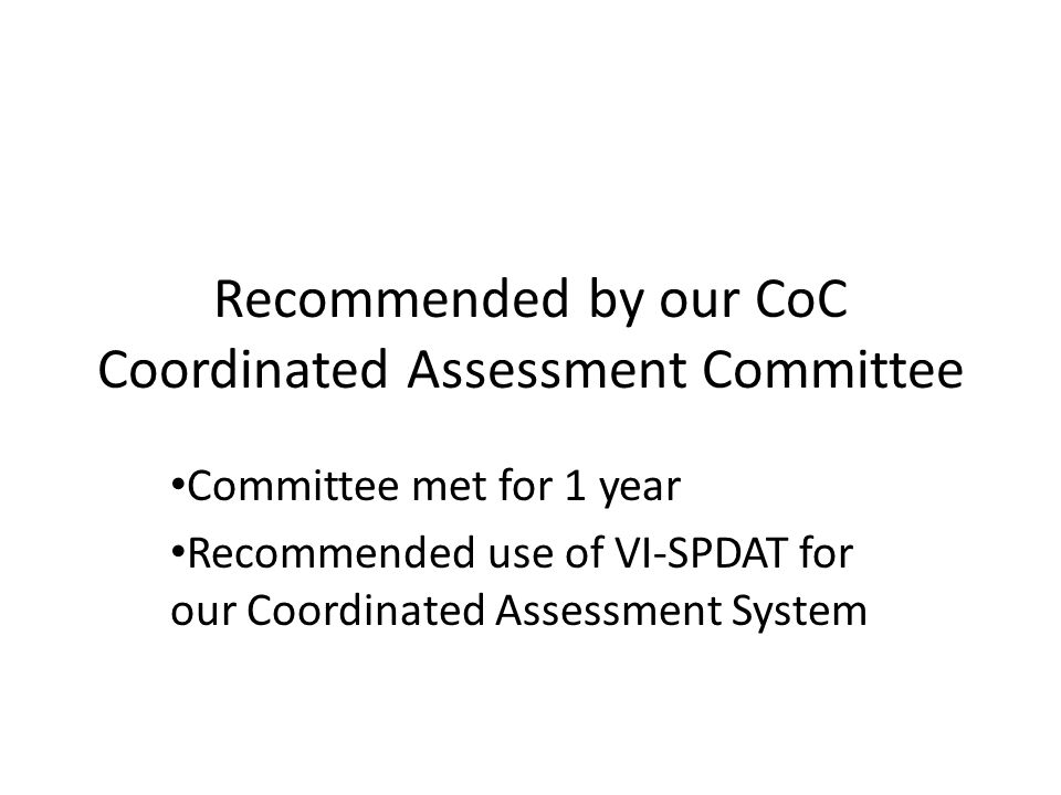 Recommended by our CoC Coordinated Assessment Committee
