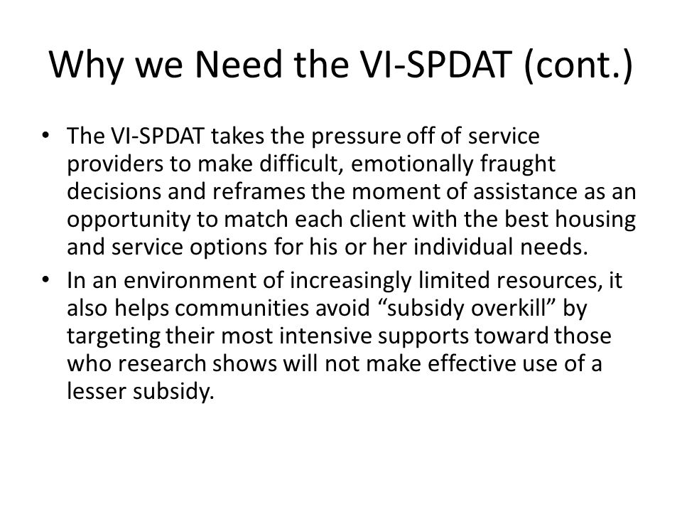 Why we Need the VI-SPDAT (cont.)