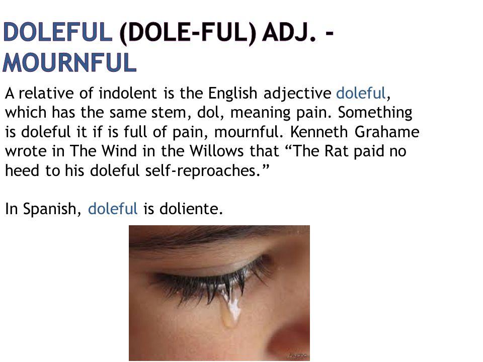 doleful (DOLE-ful) adj. - mournful