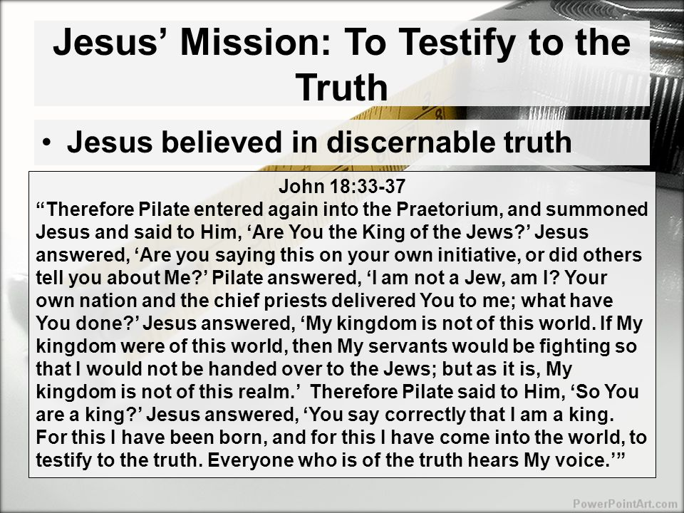 Jesus' Mission: To Testify to the Truth