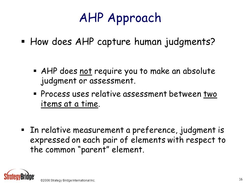 AHP Approach How does AHP capture human judgments