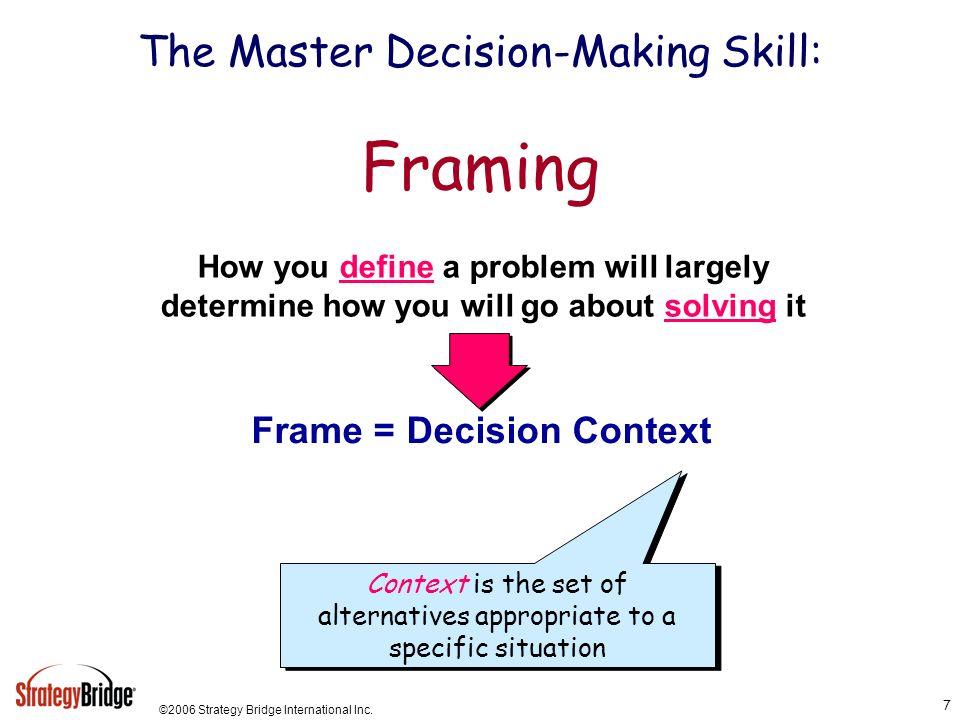The Master Decision-Making Skill: Framing