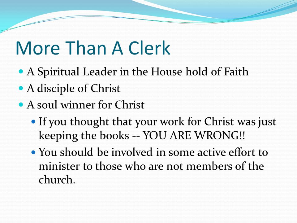 More Than A Clerk A Spiritual Leader in the House hold of Faith