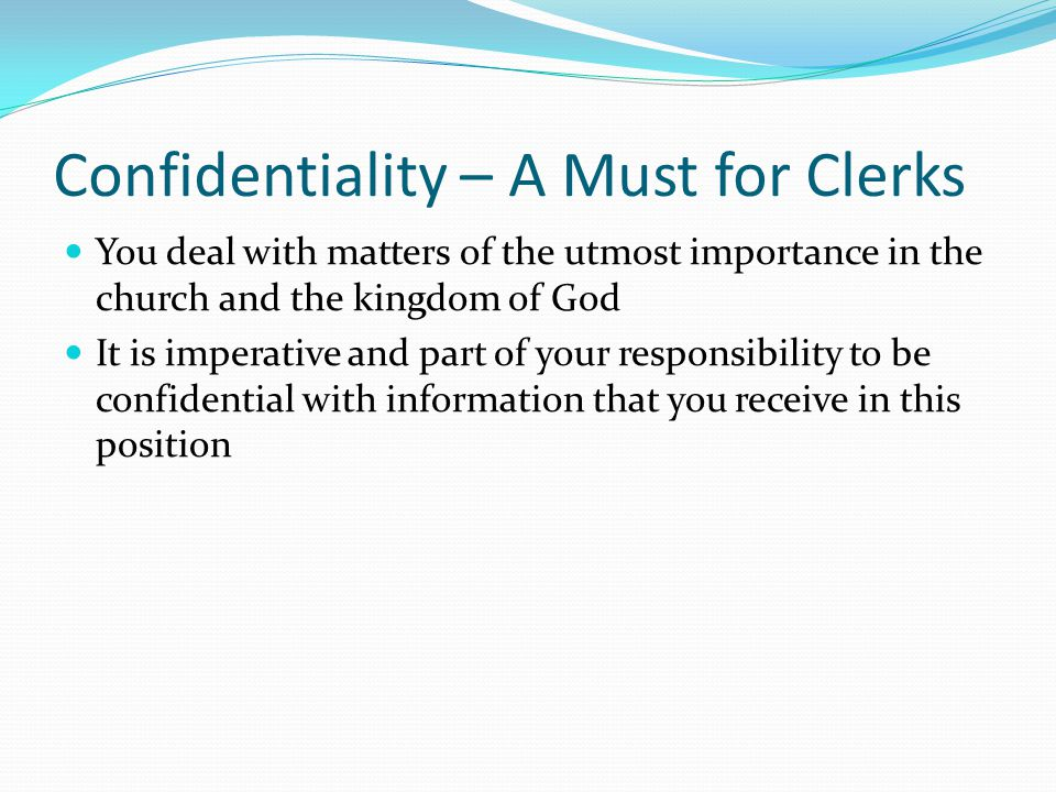 Confidentiality – A Must for Clerks