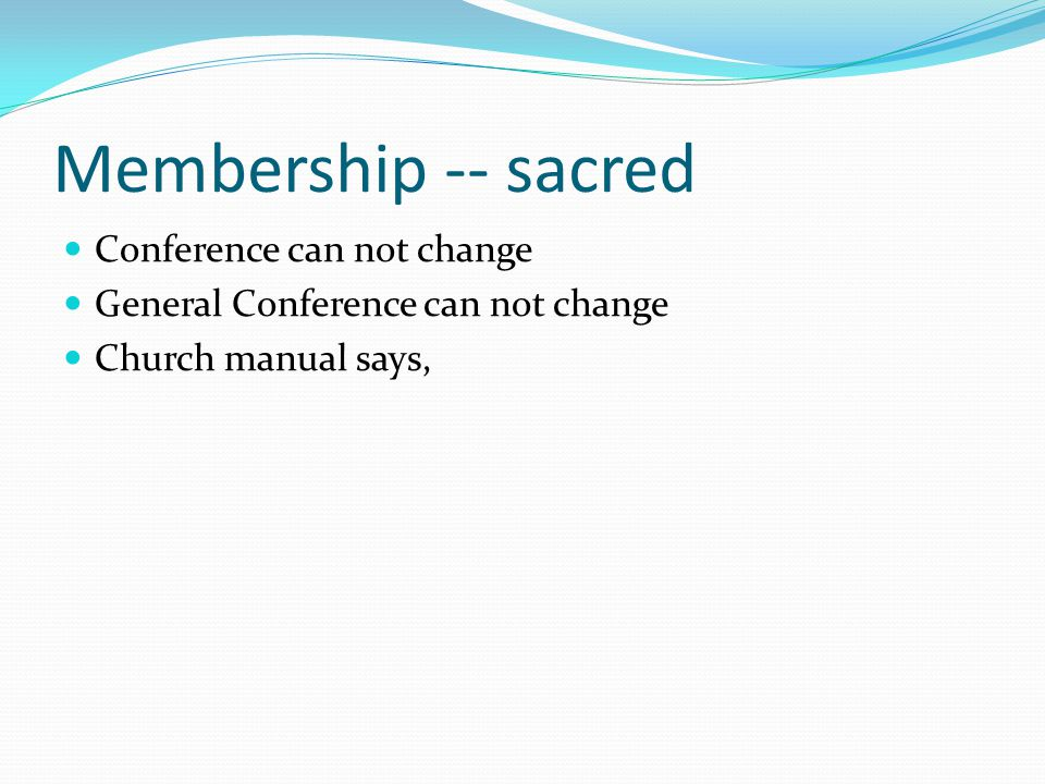 Membership -- sacred Conference can not change