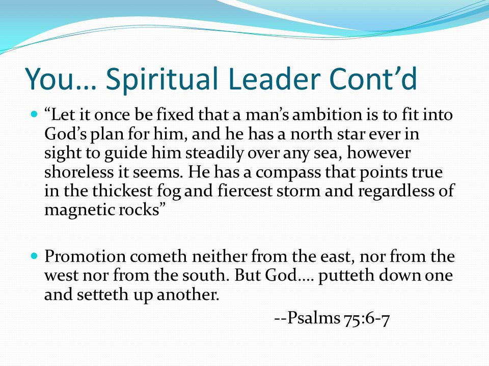 You… Spiritual Leader Cont'd