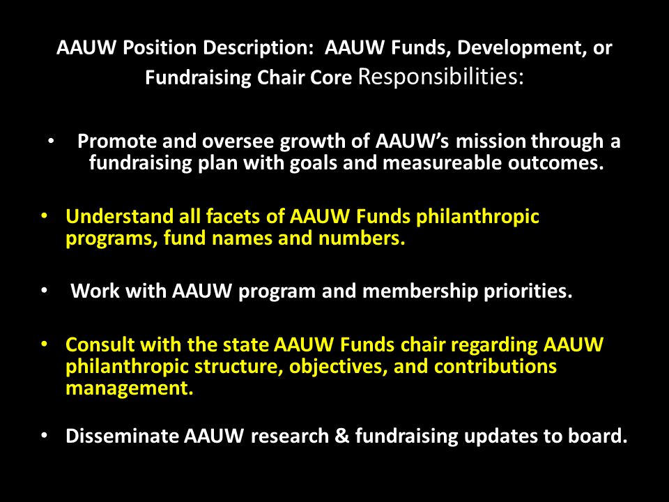 AAUW Position Description: AAUW Funds, Development, or Fundraising Chair Core Responsibilities: