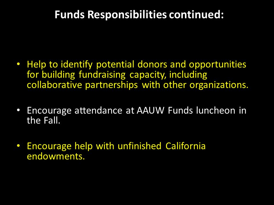 Funds Responsibilities continued: