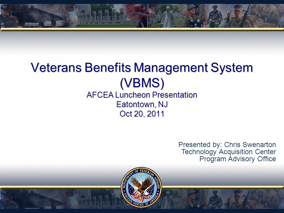 Veterans Benefits Management System (VBMS) AFCEA Luncheon Presentation Eatontown, NJ Oct 20, 2011