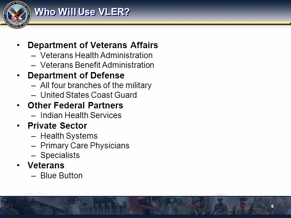 Who Will Use VLER Department of Veterans Affairs