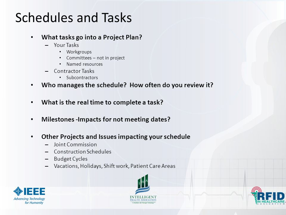 Schedules and Tasks What tasks go into a Project Plan