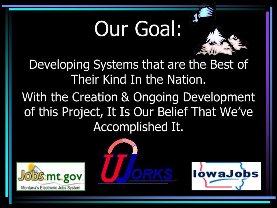 Developing Systems that are the Best of Their Kind In the Nation.