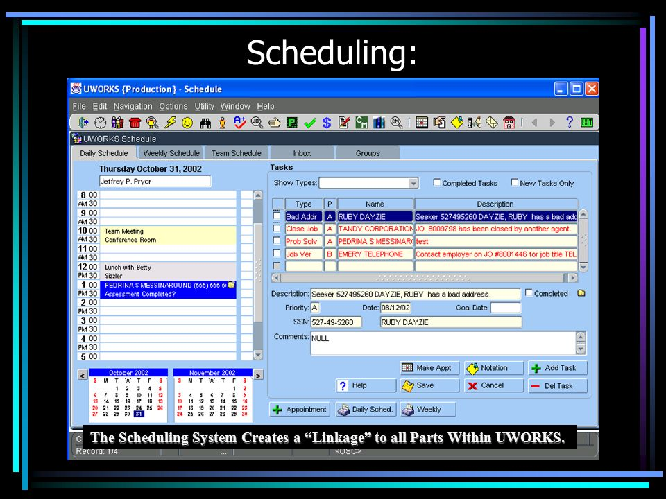 Scheduling: The Scheduling System Creates a Linkage to all Parts Within UWORKS.