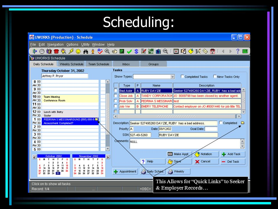 Scheduling: This Allows for Quick Links to Seeker & Employer Records…
