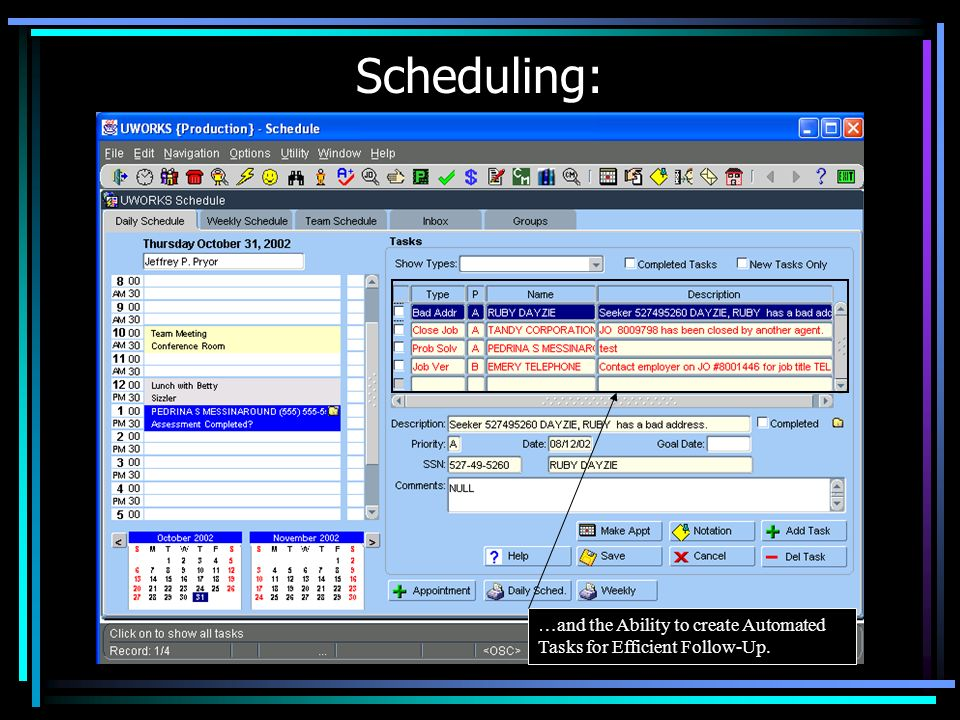 Scheduling: …and the Ability to create Automated Tasks for Efficient Follow-Up.